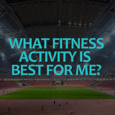 which fitness activity is best for me?